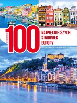 100 najpiękniejszych starówek Europy