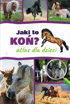 Atlas dla dzieci. Jaki to koń?
