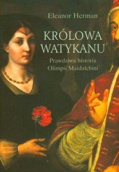 Królowa Watykanu. Prawdziwa historia Olimpii Maidalchini