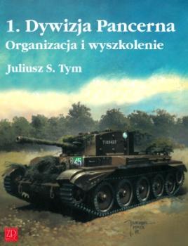 1. Dywizja Pancerna. Organizacja i wyszkolenie