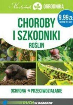 Choroby i szkodniki roślin. Ochrona przeciwdziałanie. Niezbędnik ogrodnika