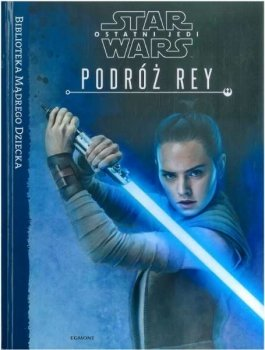 Podróż Rey. Star Wars. Ostatni Jedi