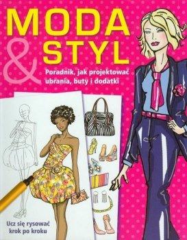 Moda i styl - jak projektować ubrania, buty i dodatki. Ucz się rysować krok po kroku