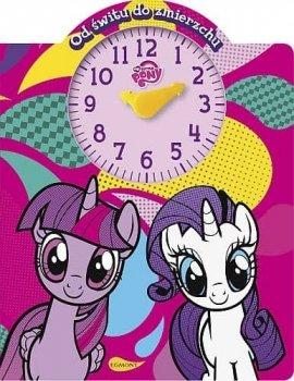 My Little Pony. Od świtu do zmierzchu. Książka z zegarem