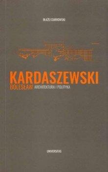 Bolesław Kardaszewski - architektura i polityka
