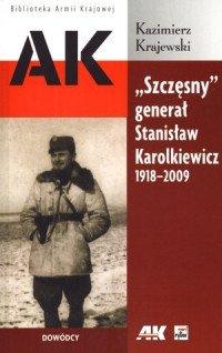 ,,Szczęsny generał Stanisław Karolkiewicz, 1918-2009