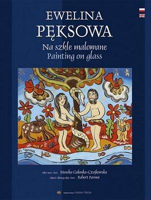 Ewelina Pęksowa Na szkle malowane: Painting on glass