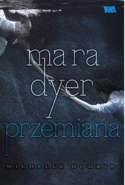 Przemiana. Mara Dyer, tom 2