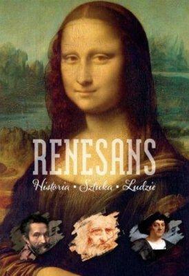 Renesans. Historia. Sztuka. Ludzie