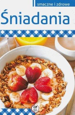 Śniadania. Smaczne i zdrowe.