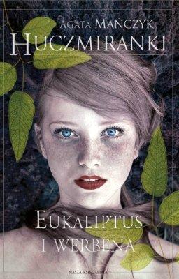 Eukaliptus i werbena. Huczmiranki