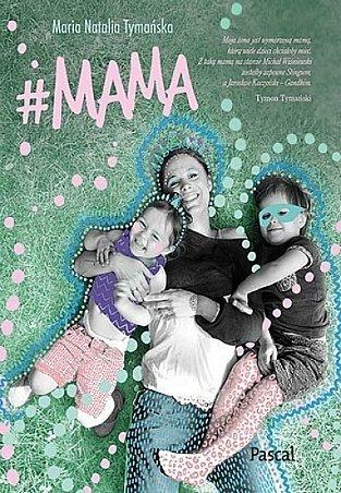 #Mama. Nieperfekcyjny poradnik