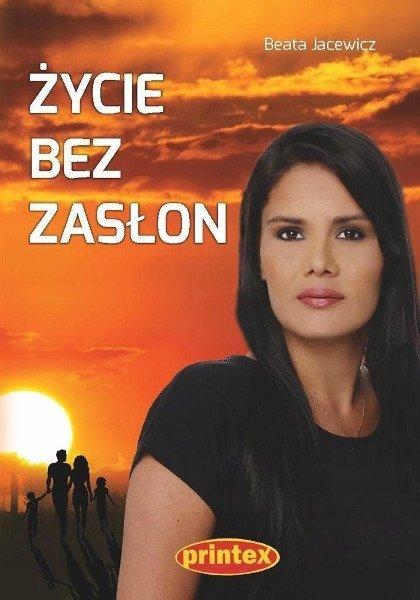 """""""Życie bez zasłon"""" Beata Jacewicz"""