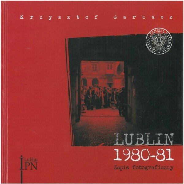Lublin 1980–1981. Zapis fotograficzny