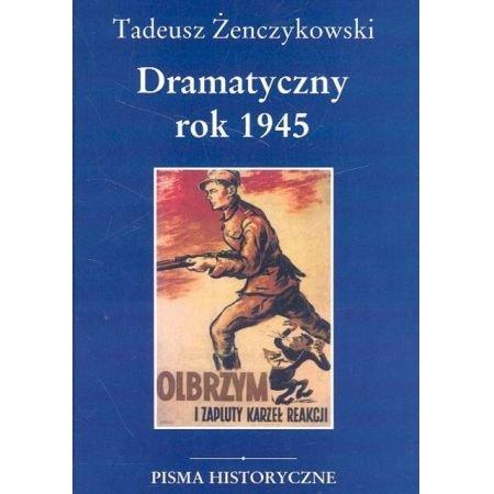 Dramatyczny rok 1945, Tadeusz Żenczykowski
