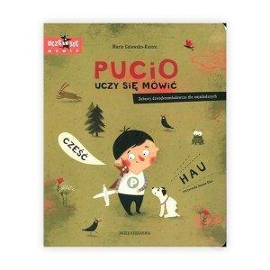 Nasza księgarnia Książeczka Pucio uczy się mówić. Zabawy dźwiękonaśladowcze dla najmłodszych