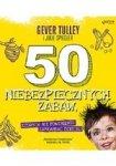 50 niebezpiecznych zabaw, których nie powinieneś zabraniać dziecku