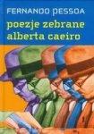 Poezje zebrane Alberta Caeiro. Heteronimia I