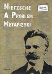 Nietzsche A Problem Metafizyki Br