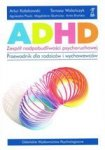 ADHD Zespół nadpobudliwości psychoruchowej (dodruk 2018)