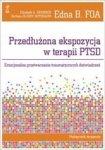 Przedłużona ekspozycja w terapii PTSD. Emocjonalne przetwarzanie traumatycznych doświadczeń. Podręcznik terapeuty (dodruk 2018)