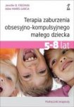 Terapia zaburzenia obsesyjno-kompulsyjnego małego dziecka 5-8 lat. Podręcznik terapeuty