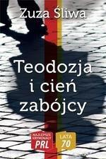 Najlepsze kryminały PRL. Lata 70.Teodozja i cień..