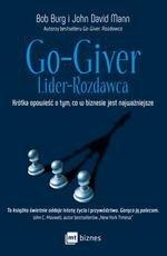 Go-Giver. Lider-Rozdawca. Krótka opowieść o tym, co w biznesie jest najważniejsze