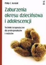 Zaburzenia okresu dzieciństwa i adolescencji. Techniki terapeutyczne dla profesjonalistów i rodziców (dodruk 2018)
