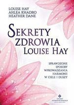 Sekrety zdrowia Louise Hay