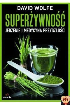 Superżywność - jedzenie i medycyna przyszłości