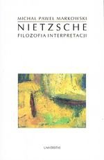 Nietzsche. Filozofia Interpretacji
