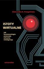 Istoty wirtualne. Jak fenomenologia zmieniała sztuczną inteligencję