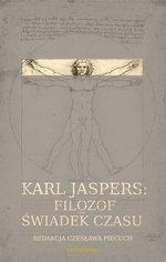 Karl Jaspers: Filozof - świadek czasu