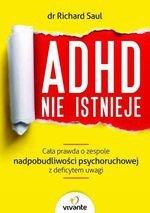 ADHD nie istnieje. Cała prawda o zespole nadpobudliwości psychoruchowej z deficytem uwagi