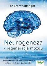Neurogeneza - regeneracja mózgu. 4-stopniowy program eliminowania chorób neurodegeneracyjnych o naukowo potwierdzonej skutecznoś