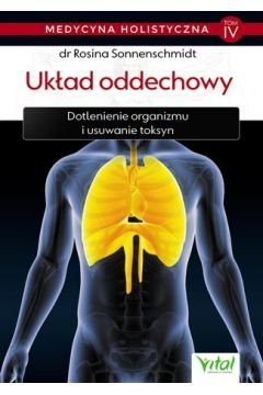 Medycyna holistyczna Tom 4. Układ oddechowy