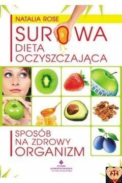 Surowa dieta oczyszczająca. Sposób na zdrowy organizm