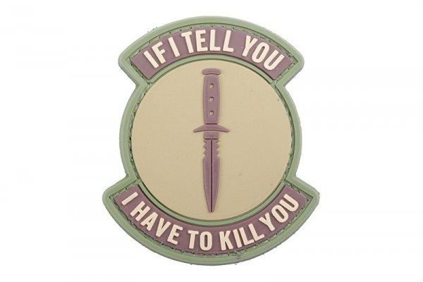 Naszywka 3D - If I Tell You I Have To Kill You - coyote