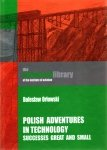 Biblioteka Historyczna nr 2 Polish adventures in technology. Successes great and small
