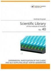 Biblioteka Naukowa nr 40 EXPERIMENTAL INVESTIGATION OF CLASSIC AND SELF-SUPPLYING AIR JET VORTEX GENERATORS
