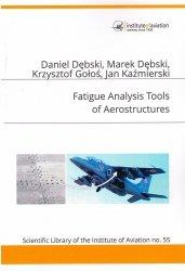 Biblioteka Naukowa nr 55 D. Dębski, M. Dębski, K. Gołoś, J. Kaźmierski - Fatigue analysis tools of aerostructures