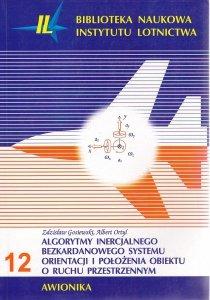 Biblioteka Naukowa nr 12 Z. Gosiewski, A. Ortyl - Algorytmy inercjalnego bezkardanowego systemu orientacji i położenia obiektu o ruchu przestrzennym