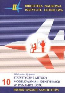 Biblioteka Naukowa nr 10 Włodzimierz Kasjanow - Statystyczne metody modelowania i identyfikacji w dynamice lotu