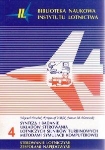 Biblioteka Naukowa nr 4 W. Pawlak, K. Wiklik, J. M. Morawski - Synteza i badanie układów sterowania lotniczych silników turbinowych metodami symulacji komputerowej