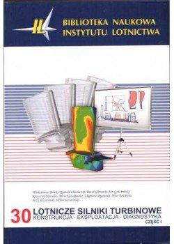 Biblioteka Naukowa nr 30 Praca zbiorowa - Lotnicze silniki turbinowe. Konstrukcja-eksploatacja-diagnostyka. Część I