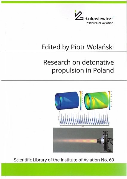 Biblioteka Naukowa nr 60 Edited by Piotr Wolański - Research on detonative propulsion in Poland
