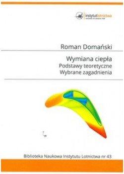 Biblioteka Naukowa nr 43 Roman Domański - Wymiana ciepła. Podstawy teoretyczne. Wybrane zagadnienia