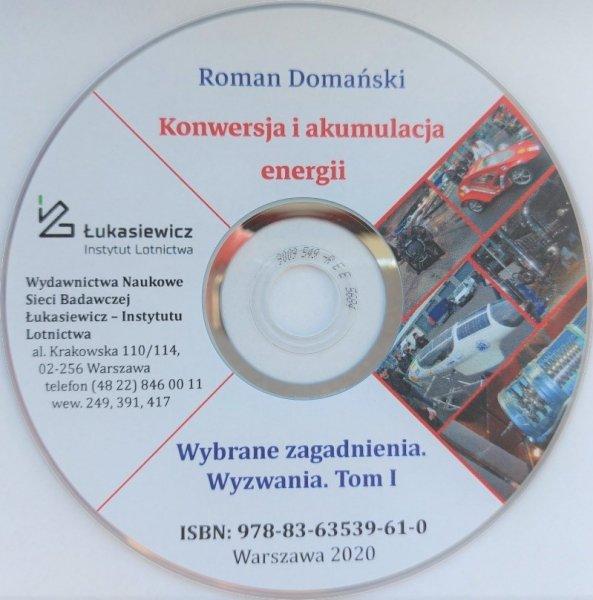 Biblioteka Naukowa nr 54 Roman Domański - Konwersja i akumulacja energii. Wybrane zagadnienia. Wyzwania. Tom 1. Komplet książka + płyta