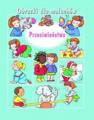 KS18 Obrazki dla maluchów. Przeciwieństwa